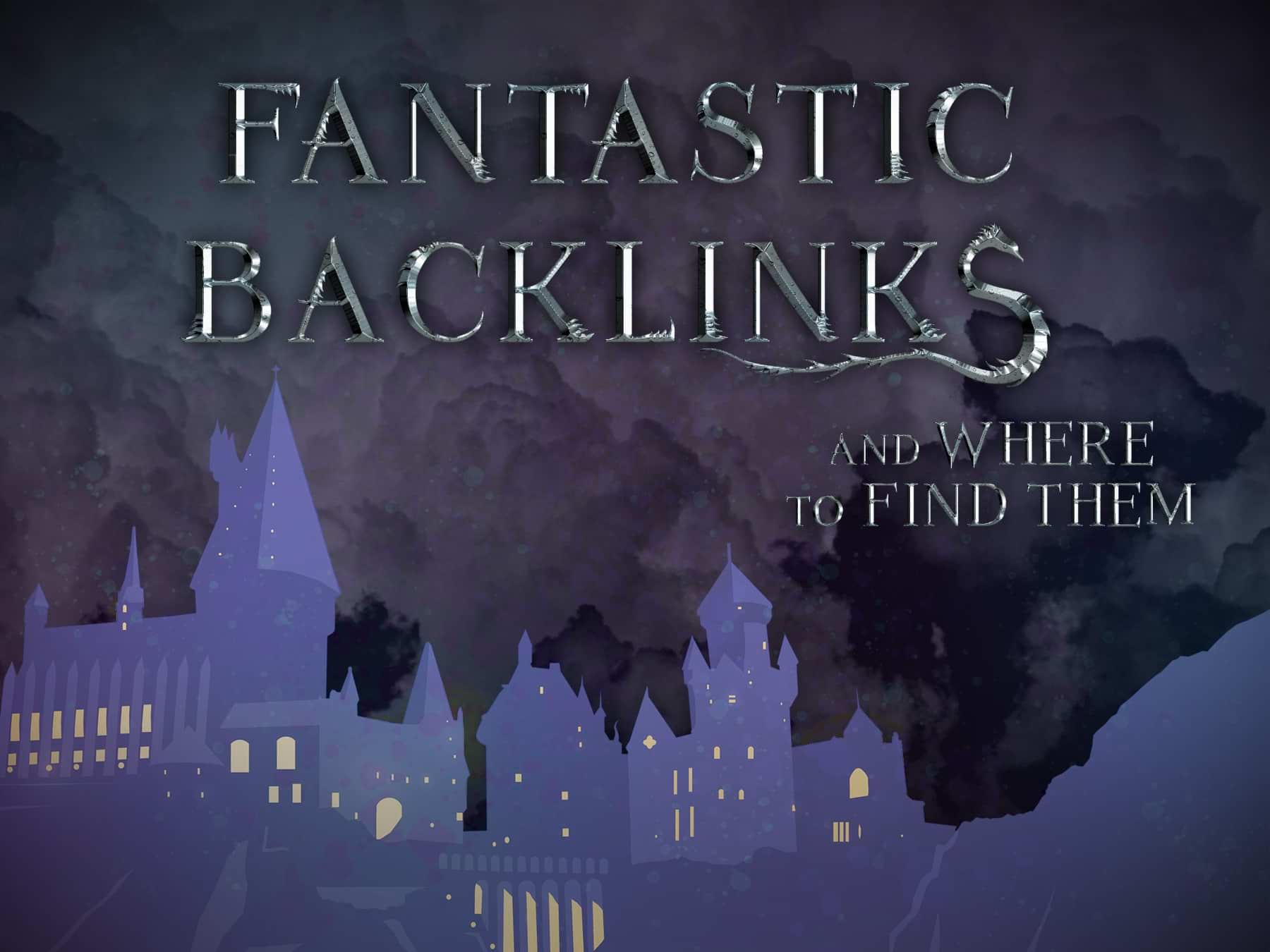 Fantastic Backlinks and Where to Find Them